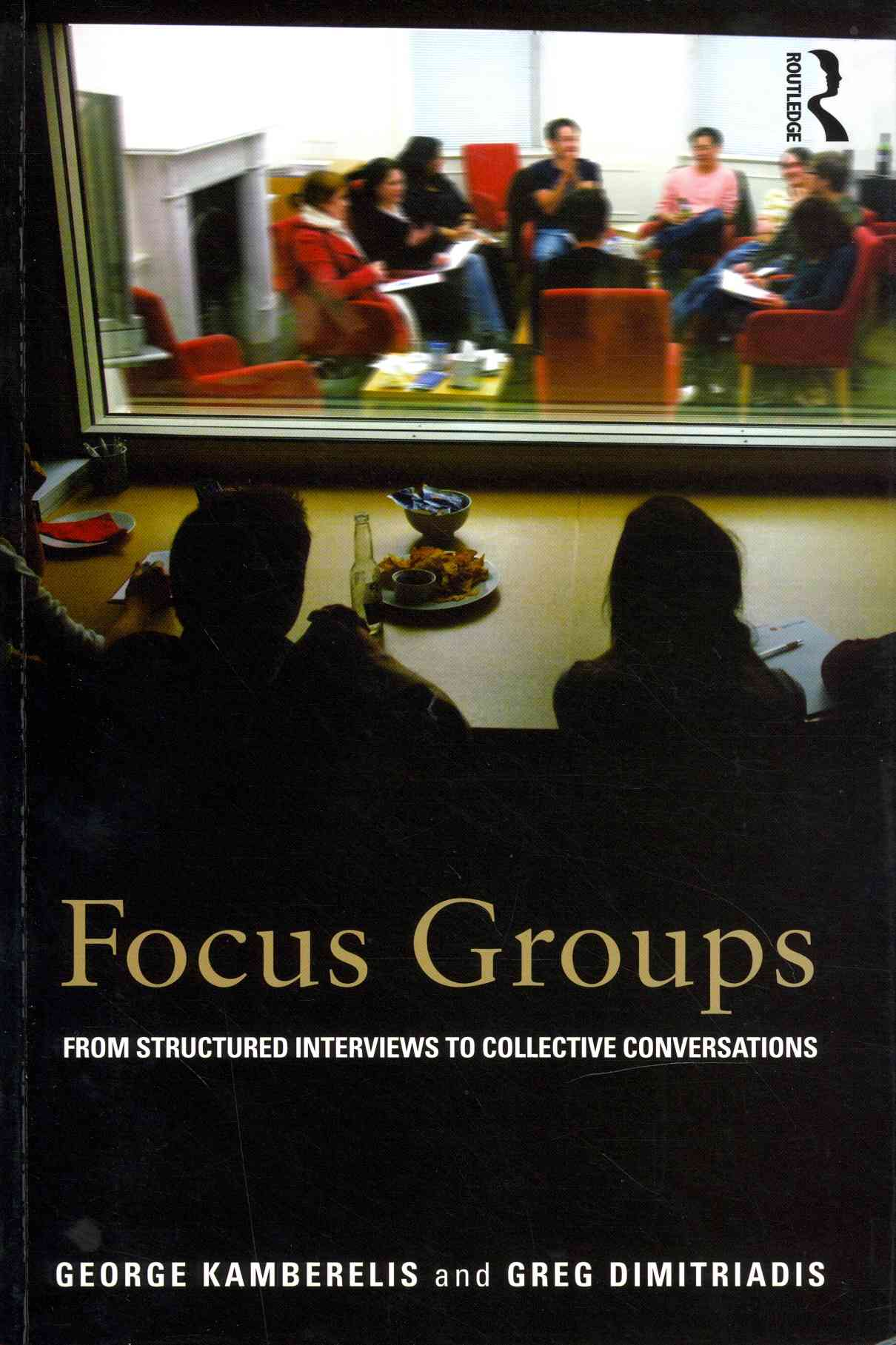 Focus Groups By Kamberelis, George/ Dimitriadis, Greg