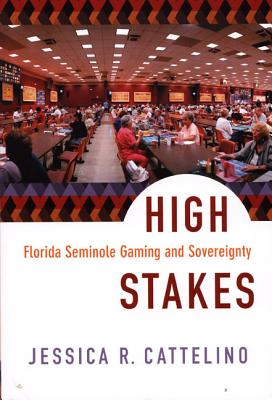 High Stakes By Cattelino, Jessica R.