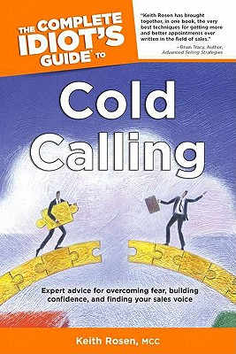 The Complete Idiot's Guide to Cold Calling By Rosen, Keith
