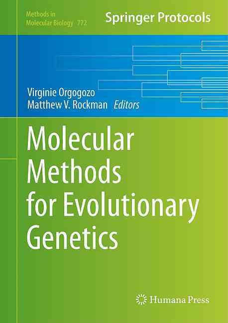 Molecular Methods for Evolutionary Genetics By Orgogozo, Virginie (EDT)/ Rockman, Matthew V. (EDT)